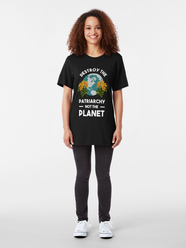 Alternate view of Destroy The Patriarchy Not The Planet Slim Fit T-Shirt
