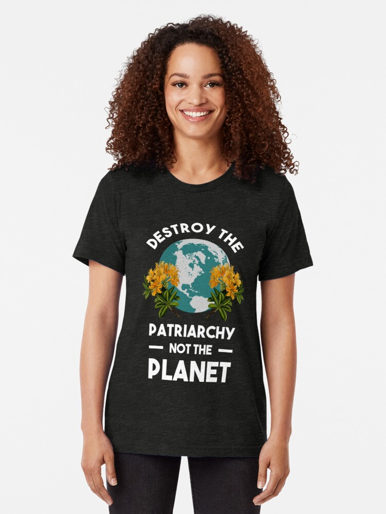 Alternate view of Destroy The Patriarchy Not The Planet Tri-blend T-Shirt