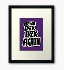 Never ever ever again Framed Print