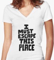 I must escape this place Women's Fitted V-Neck T-Shirt