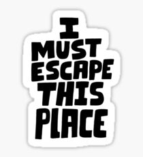 I must escape this place Sticker