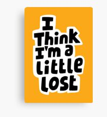 I think I'm a little lost Canvas Print