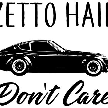 Zetto Hair Don't Care by ClassyClarence