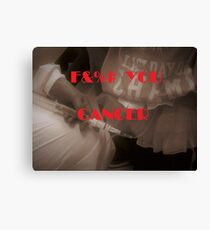 F&%# YOU CANCER Canvas Print