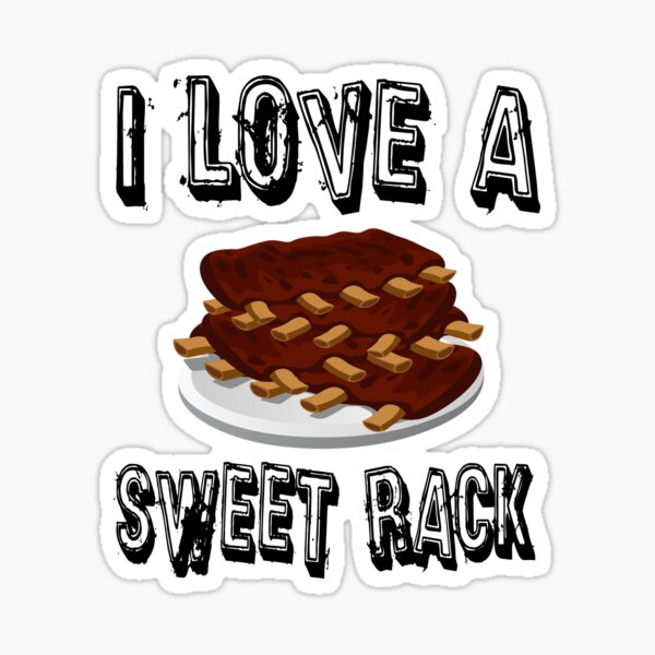 I Love A Sweet Rack Sticker