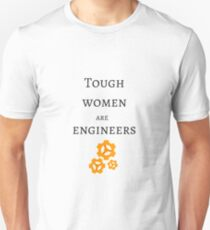 Tough Women are Engineers Unisex T-Shirt