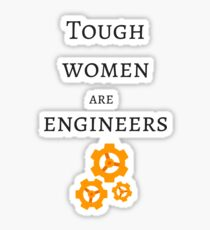 Tough Women are Engineers Sticker