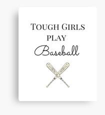 Tough Girls Play Baseball Canvas Print