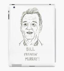 Bill Freakin' Murray! iPad Case/Skin