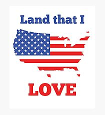 Land That I Love - 4th of July - Cool America Stuff Photographic Print