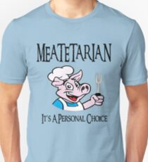 Meatetarian It's A Personal Choice Unisex T-Shirt