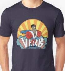VERB : THAT WHAT'S HAPPENING Unisex T-Shirt