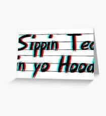 Sippin Tea in yo Hood- xxxTentacion Greeting Card