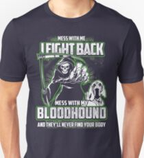 Bloodhound Don't mess with my Dog funny gift t-shirts Unisex T-Shirt