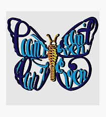 Can't Even Butterfly   Photographic Print
