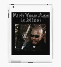Kirk Your Ass Is Mine! iPad Case/Skin