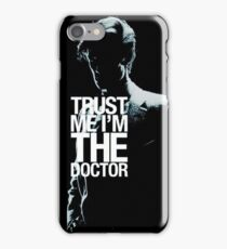 trust me im the doctor iPhone Case/Skin