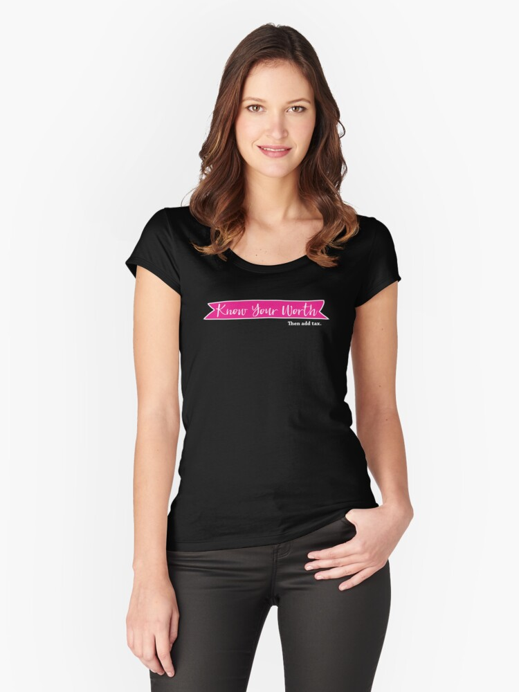 Know Your Worth - Feminist Design Women's Fitted Scoop T-Shirt Front