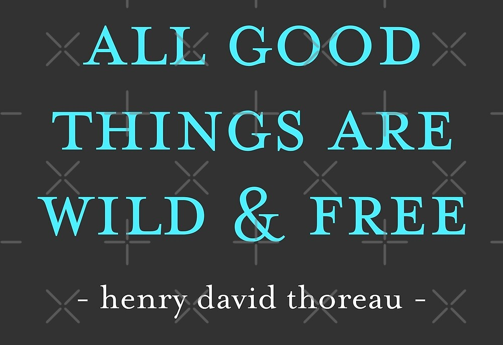 All good things are wild & free by depresident