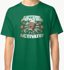 Caffeine Powers Classic T-Shirt