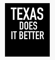 Texas Does It Better Photographic Print