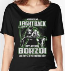 Borzoi Don't mess with my Dog funny gift t-shirts Women's Relaxed Fit T-Shirt