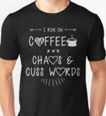 I Run on Coffee Chaos Cuss Words. Mom Quotes Gifts T-Shirt
