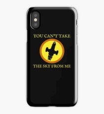 YOU CAN'T TAKE THE SKY FROM ME iPhone Case