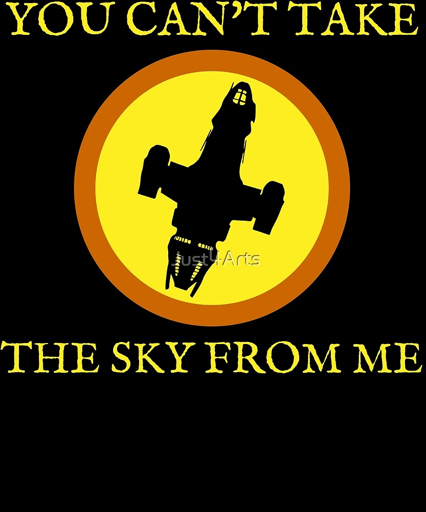 YOU CAN'T TAKE THE SKY FROM ME by Just4Arts