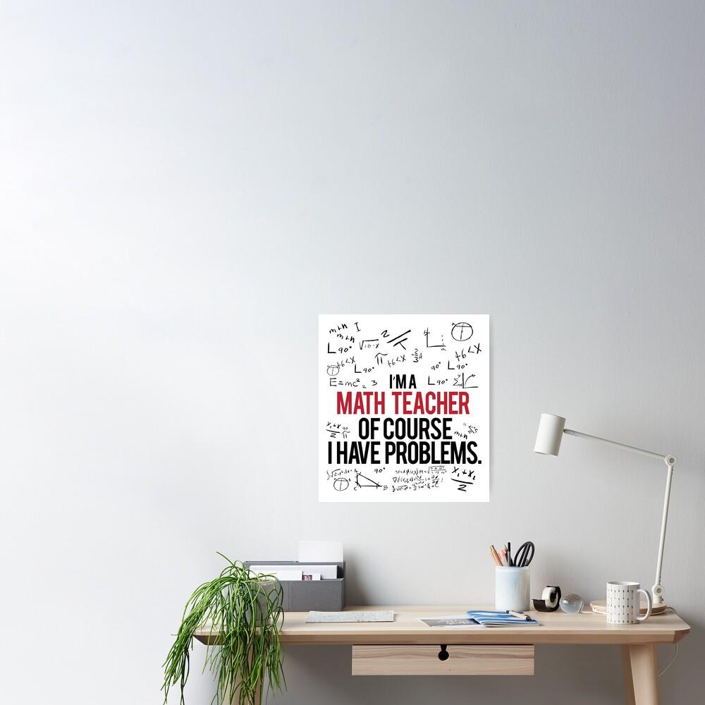 Math Teacher With Problems Poster