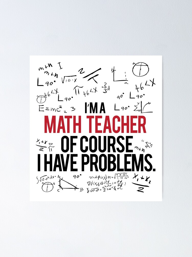 Alternate view of Math Teacher With Problems Poster