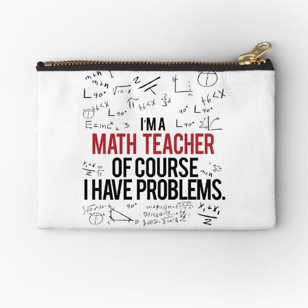 Math Teacher With Problems Zipper Pouch
