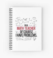 Math Teacher With Problems Spiral Notebook
