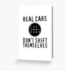 Real Cars Don't Shift Themselves Greeting Card