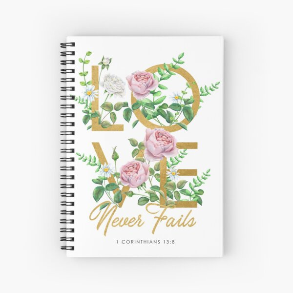 LOVE NEVER FAILS Spiral Notebook
