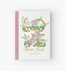LOVE NEVER FAILS Hardcover Journal