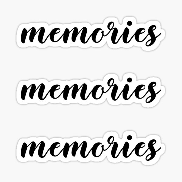 Memories Stickers Redbubble