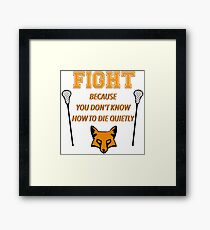 "The Foxhole Court – ""Fight Because You Don't Know How to Die Quietly"" Framed Print"