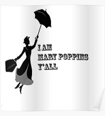 I am Mary Poppins y'all Poster