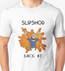 SLIPSHOD KICK IT! Unisex T-Shirt