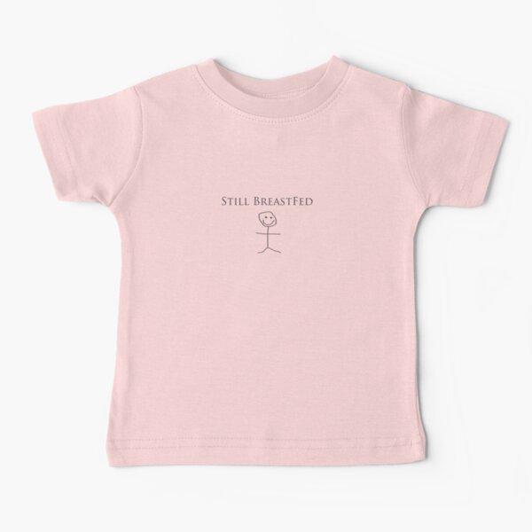 Still Breastfed Baby T-Shirt
