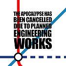 «El Apocalipsis ha sido cancelado debido a las obras de ingeniería planificadas» de jezkemp