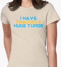 I Have Famously Huge Turds Womens Fitted T-Shirt