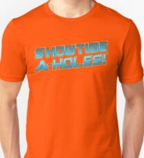 Showtime A-Holes! Unisex T-Shirt