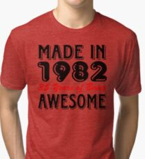Made In 1982 35 Years of Being Awesome Tri-blend T-Shirt