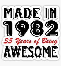 Made In 1982 35 Years of Being Awesome Sticker