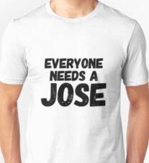 Everyone needs a Jose T-Shirt