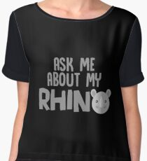 Ask Me About My Rhinos - Funny Cute Rhino Rhinoceros Gift and Apparel Chiffon Top