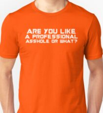 Are You A Professional Asshole Or What Unisex T-Shirt
