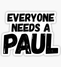 Everyone needs a Paul Sticker